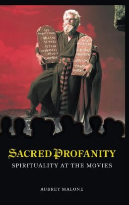 Sacred Profanity: Spirituality at the Movies