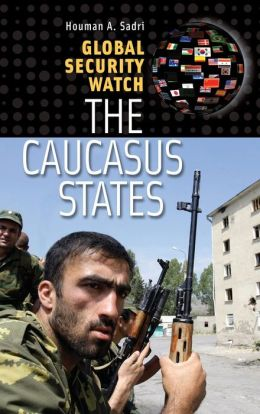Global Security Watch - The Caucasus States