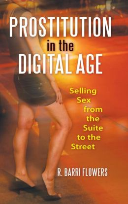 Prostitution in the Digital Age: Selling Sex from the Suite to the Street