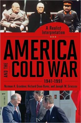 America and the Cold War, 1941-1991 [2 volumes]: A Realist Interpretation
