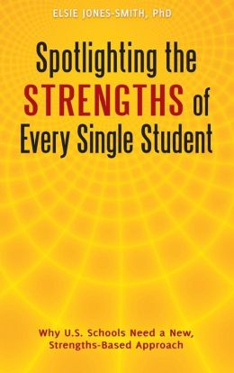 Spotlighting the Strengths of Every Single Student: Why U.S. Schools Need a New, Strengths-Based Approach