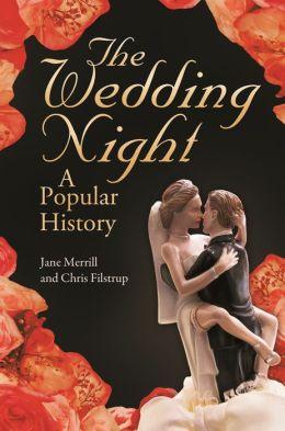The Wedding Night: A Popular History