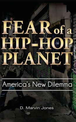 Fear of a Hip Hop Planet: America's New Dilemma