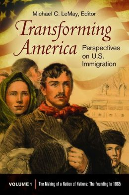 Transforming America [3 volumes]: Perspectives on U.S. Immigration