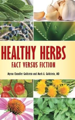 Healthy Herbs: Fact versus Fiction