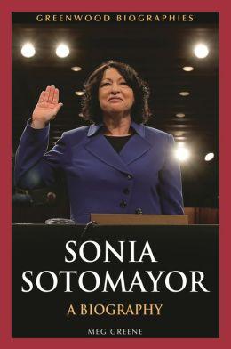 Sonia Sotomayor: A Biography