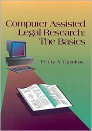 Computer-Assisted Legal Research:The Basics