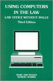 Using Computers in the Law: Law Office without Walls