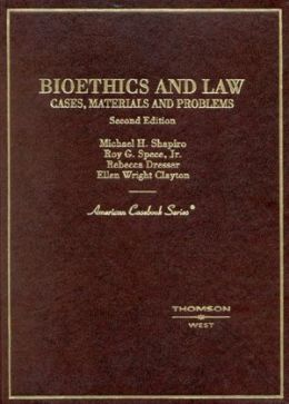 Bioethics and Law:Cases, Materials and Problems