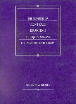 The\Elements of Contract Drafting with Questions and Clauses for Consideration