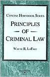 Principles of Criminal Law:The Concise Hornbook Series