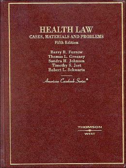 Health Law:Cases, Materials and Problems