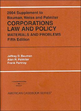 2004 Supplement to Corporations Law and Policy, Materials and Problems (American Casebook Series)