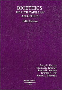 Bioethics:Health Care Law and Ethics