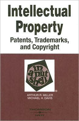 Intellectual Property in a Nutshell:Patents, Trademarks, and Copyright
