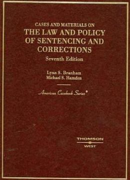 Cases and Materials on the Law of Sentencing, Corrections and Prisoners' Rights, 2005