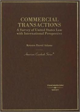 Commercial Transactions:A Survey of United States Law with International Perspective