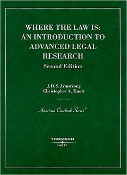 Where the Law Is:An Introduction to Advanced Legal Research