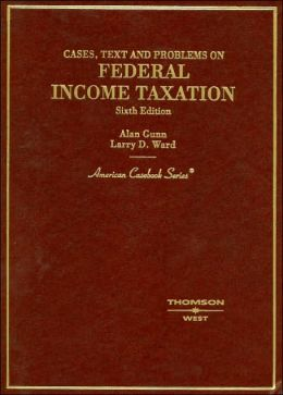 Cases, Text and Problems on Federal Income Taxation