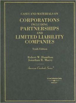 Cases and Materials on Corporations:Including Partnerships and Limited Liability Companies