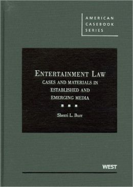 Entertainment Law:Cases and Materials in Established and Emerging Media