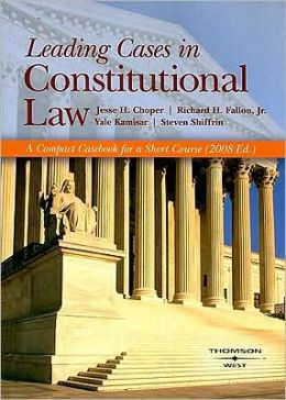 Leading Cases in Constitutional Law, a Compact Casebook for a Short Course 2008
