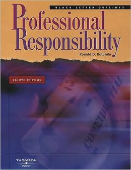 Black Letter Outline on Professional Responsibility
