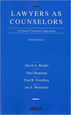 Lawyers as Counselors, A Client-Centered Approach