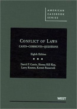 Conflict of Laws, Cases, Comments, Questions, 8th