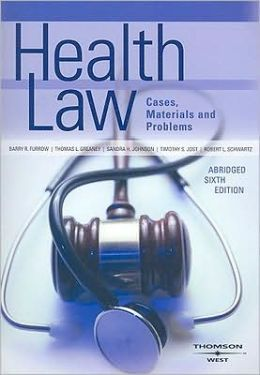 Health Law, Cases, Materials and Problems, Abridged