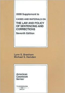 Cases and Materials on the Law and Policy of Sentencing and Corrections