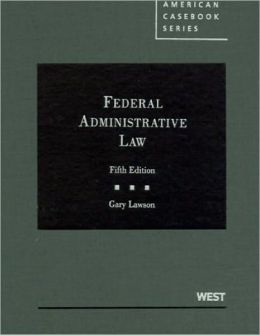 Federal Administrative Law, 5th