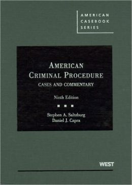 American Criminal Procedure:Cases and Commentary, 9th