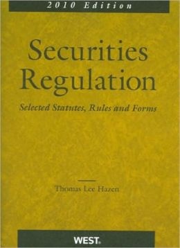 Securities Regulation, Selected Statutes, Rules and Forms, 2010 Edition