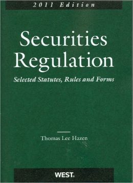 Securities Regulation, Selected Statutes, Rules and Forms 2011