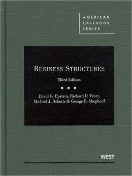 Epstein, Freer, Roberts, and Shepherd's Business Structures, 3d