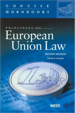 Principles of European Union Law, 2nd Edition, the Concise Hornbook Series