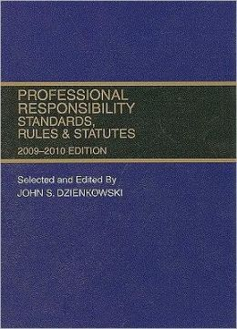 Professional Responsibility, Standards, Rules and Statutes, 2009-2010 Edition
