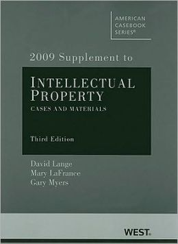 Intellectual Property, Cases and Materials, 3d, 2009 Supplement