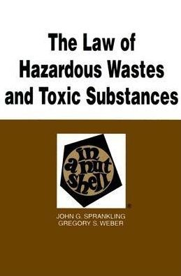 The\Law of Hazardous Wastes and Toxic Substances in a Nutshell