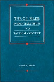 The\O. J. Files:Evidentiary Issues in a Tactical Context