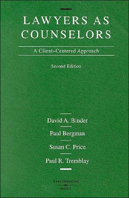 Lawyers As Counselors:A Client-Centered Approach