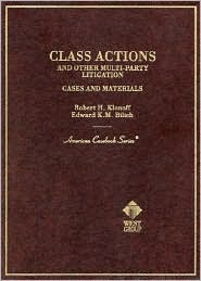 Class Actions and Other Multiparty Litigation, Cases and Materials
