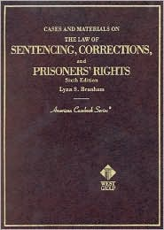 Cases and Materials on the Law of Sentencing, Corrections and Prisoners' Rights