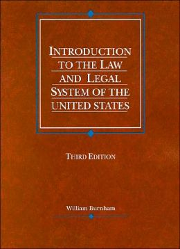 Burnham's Introduction to the Law and Legal System of the United States