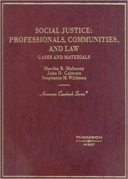 Social Justice:Professionals, Communities and Law: Cases and Materials