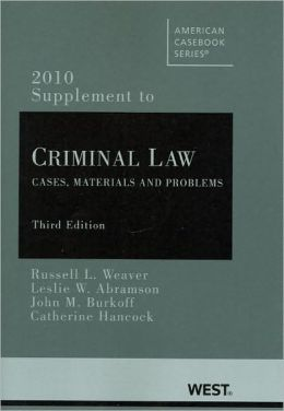 Criminal Law:Cases, Materials and Problems, 3d, 2010 Supplement