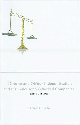 Director and Officer Indemnification and Insurance for VC-Backed Companies (2nd Edition)