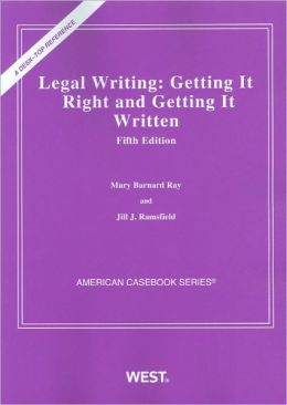 Legal Writing:Getting It Right and Getting It Written, 5th