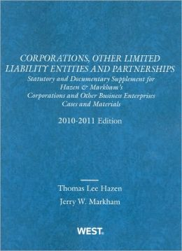 Hazen and Markham's Corporations, Other Limited Liability Entities and Partnerships:Statutory Supplement to Corporations and Other Business Enterprises, 2010-2011